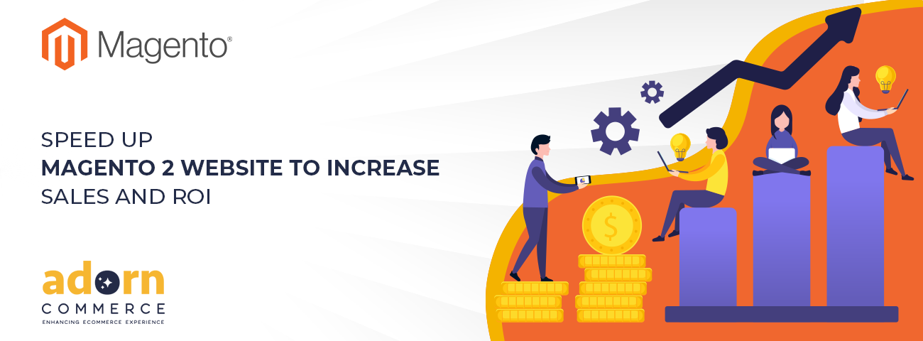 Speed Up Magento 2 Website To Increase Sales and ROI 2