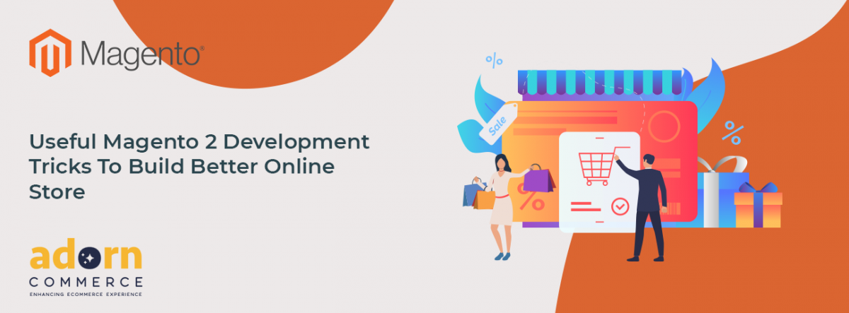 Useful-Magento-2-Development-Tricks-To-Build-Better-Online-Store