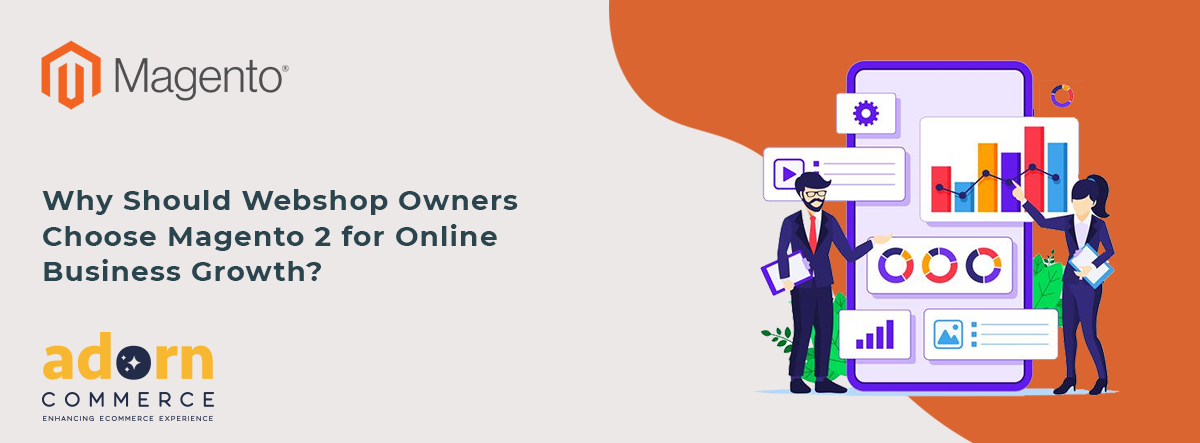 Why Should Webshop Owners Choose Magento 2 for Online Business Growth